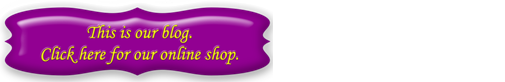 This is our blog. click here for our online shop.